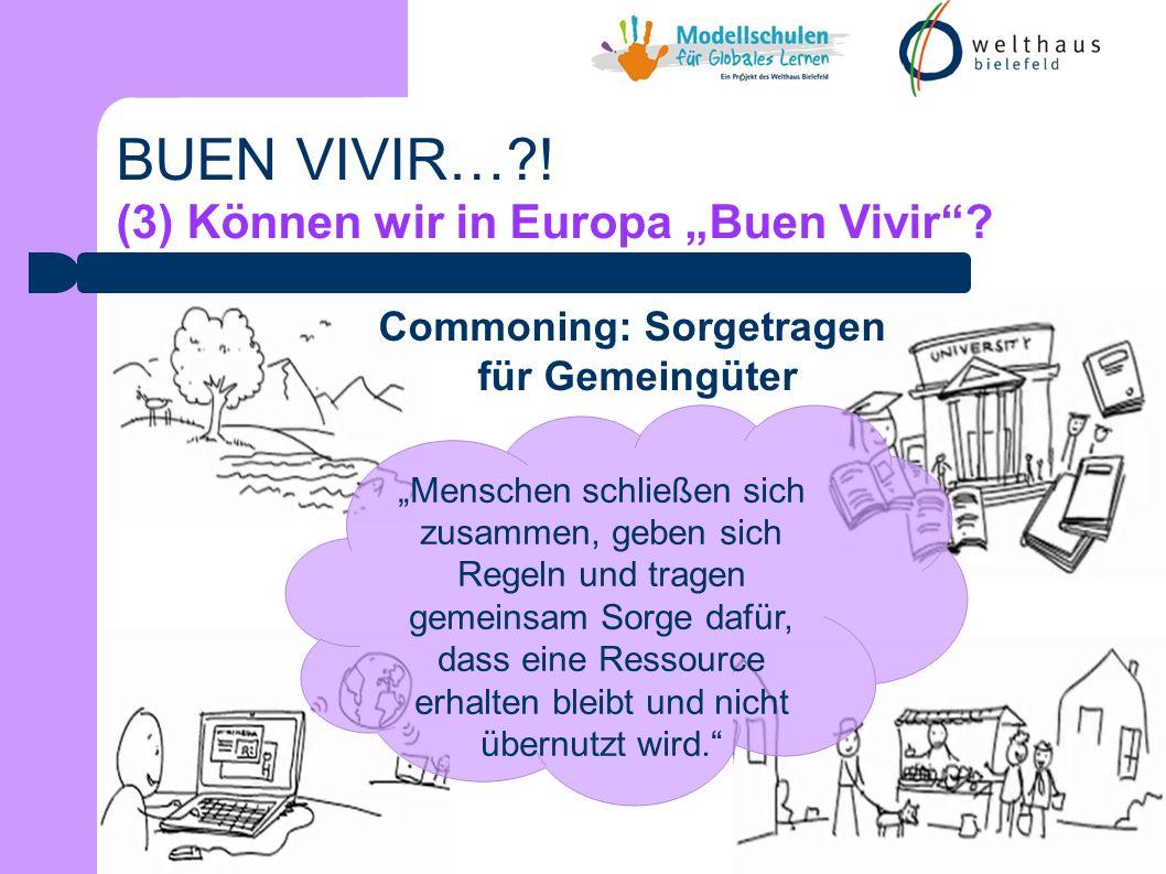 BUEN VIVIR…?! (3) Können wir in Europa Buen Vivir? ?