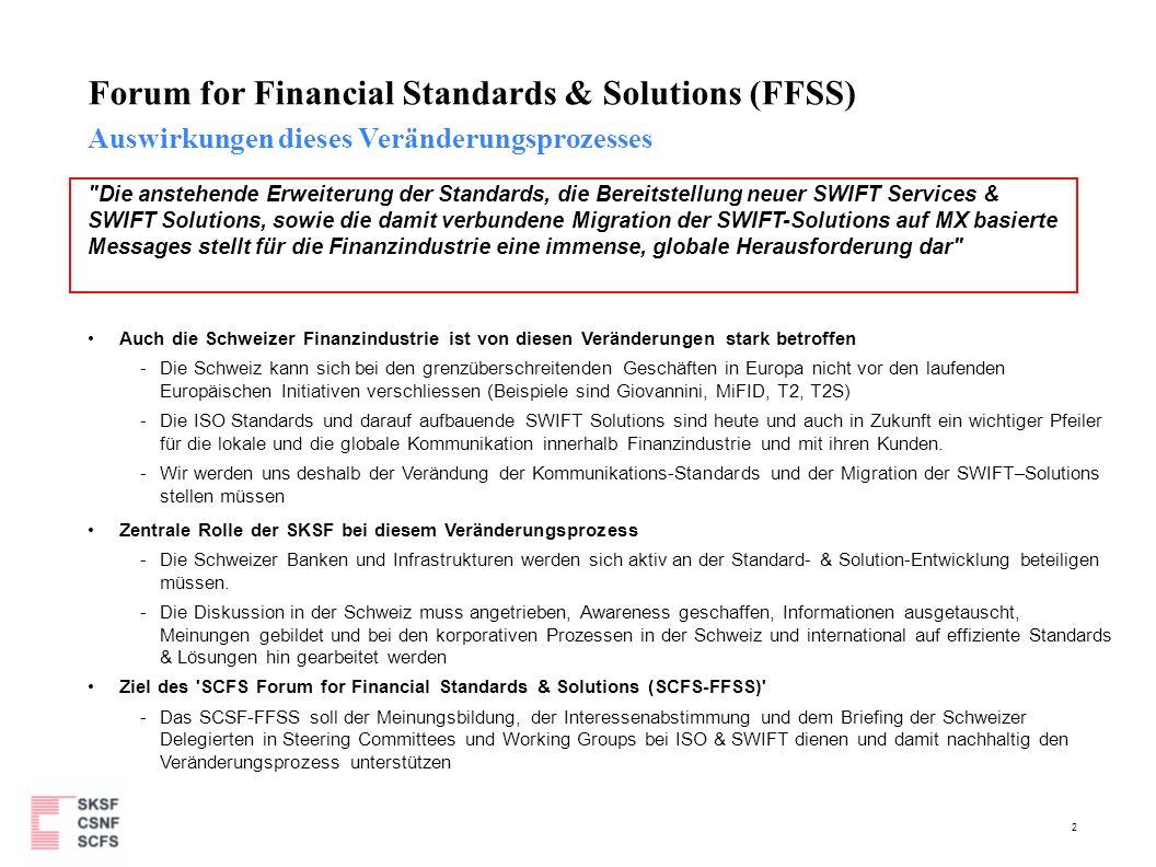 2 Forum for Financial Standards & Solutions (FFSS) Auswirkungen dieses Veränderungsprozesses Auch die Schweizer Finanzindustrie ist von diesen Verände