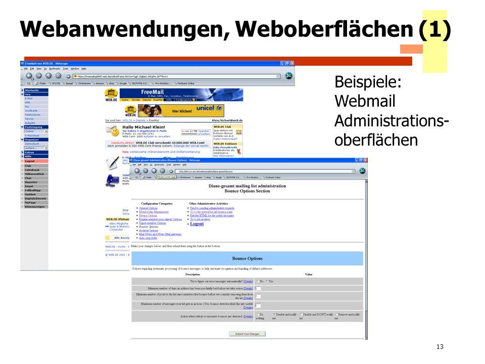 13 Webanwendungen, Weboberflächen (1) Beispiele: Webmail Administrations- oberflächen