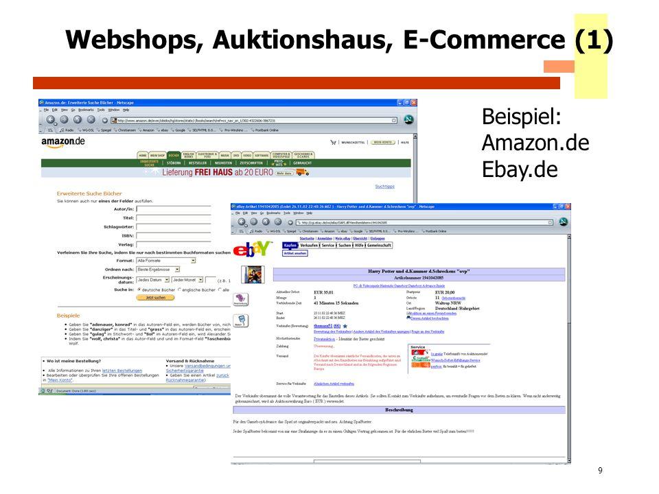 9 Webshops, Auktionshaus, E-Commerce (1) Beispiel: Amazon.de Ebay.de