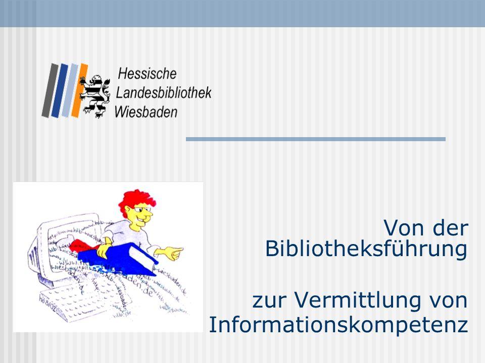 Von der Bibliotheksführung zur Vermittlung von Informationskompetenz