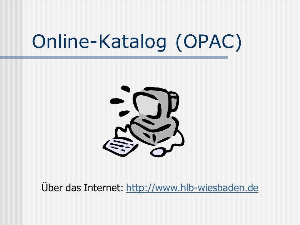 Online-Katalog (OPAC) Über das Internet: http://www.hlb-wiesbaden.dehttp://www.hlb-wiesbaden.de