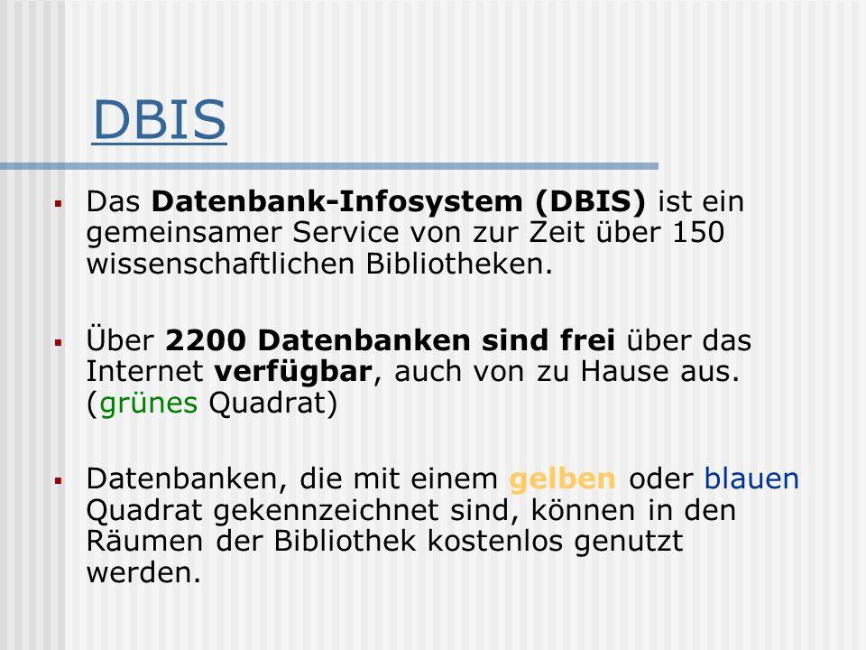 Das Datenbank-Infosystem (DBIS) ist ein gemeinsamer Service von zur Zeit über 150 wissenschaftlichen Bibliotheken. Über 2200 Datenbanken sind frei übe