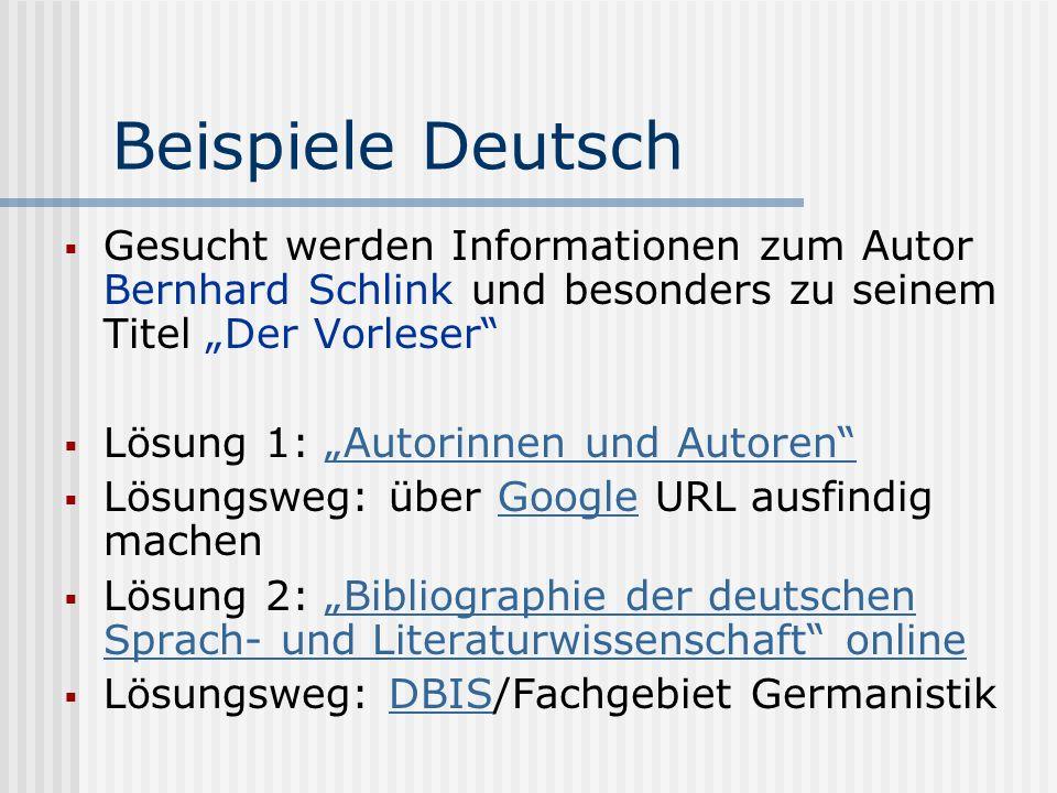 Beispiele Deutsch Gesucht werden Informationen zum Autor Bernhard Schlink und besonders zu seinem Titel Der Vorleser Lösung 1: Autorinnen und AutorenA