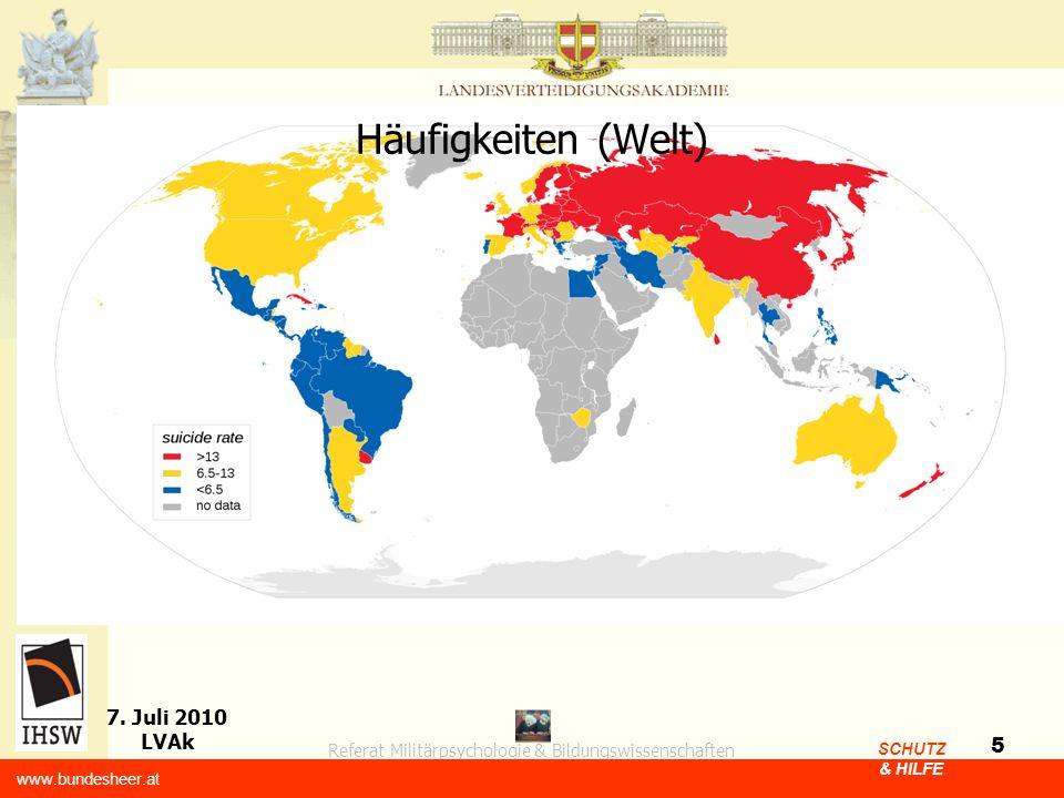 Referat Militärpsychologie & Bildungswissenschaften 7. Juli 2010 LVAk www.bundesheer.at SCHUTZ & HILFE 5 Häufigkeiten (Welt)