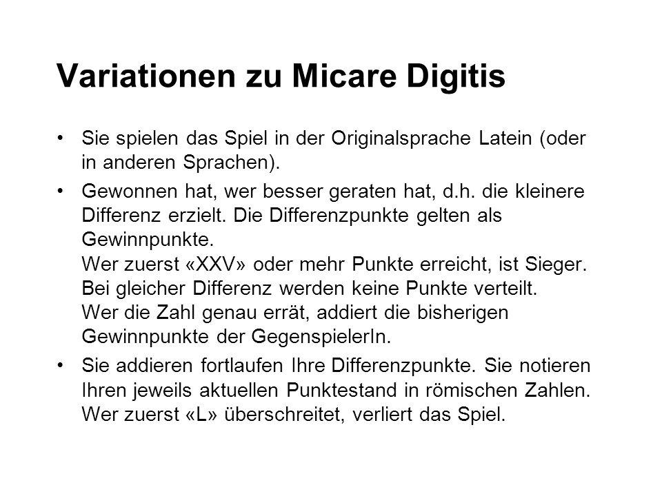 Variationen zu Micare Digitis Sie spielen das Spiel in der Originalsprache Latein (oder in anderen Sprachen).