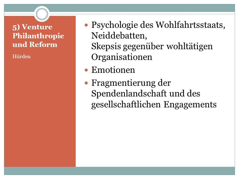 5) Venture Philanthropie und Reform Lösungen Öffentlichkeit Klarheit der Ziele und des Vorgehens Professionalität der Mittler