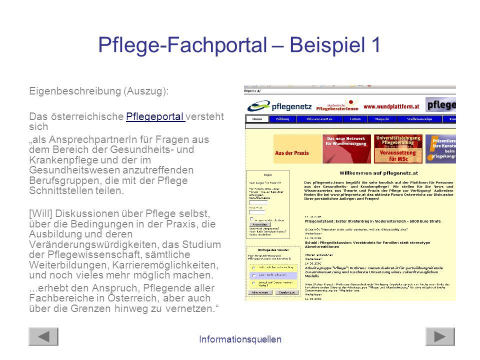 Informationsquellen Pflege-Fachportal – Beispiel 1 Eigenbeschreibung (Auszug): Das österreichische Pflegeportal versteht sichPflegeportal als Ansprech