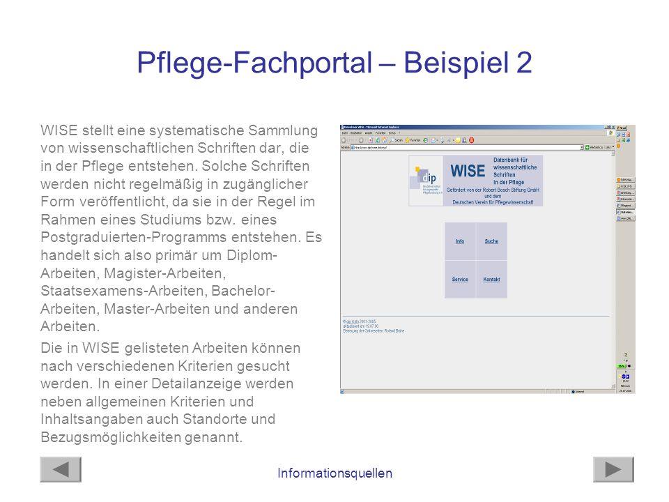 Informationsquellen Pflege-Fachportal – Beispiel 2 WISE stellt eine systematische Sammlung von wissenschaftlichen Schriften dar, die in der Pflege ent