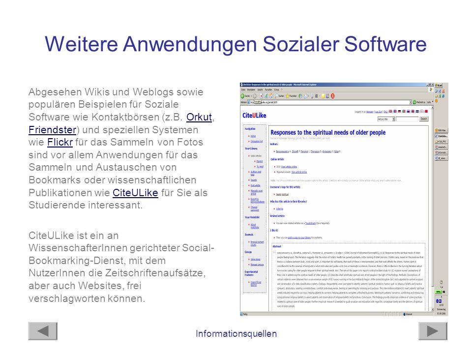 Informationsquellen Weitere Anwendungen Sozialer Software Abgesehen Wikis und Weblogs sowie populären Beispielen für Soziale Software wie Kontaktbörse