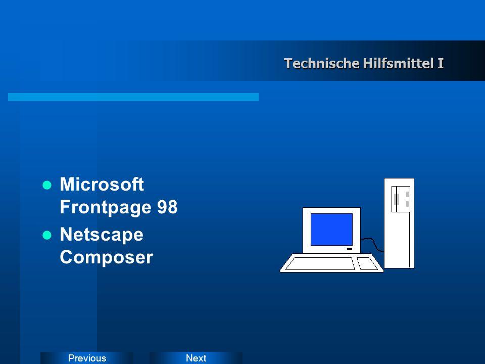 NextPrevious Technische Hilfsmittel: Prämissen Thematische/sprachliche Verzahnung mit Lehrstoff Selbstbestimmung (DaF- Lehrer) Software in Lehrerhand low tech- Lösungen: