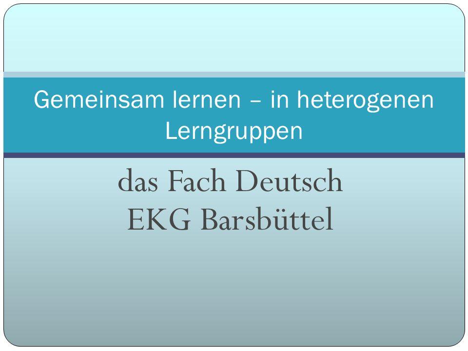 das Fach Deutsch EKG Barsbüttel Gemeinsam lernen – in heterogenen Lerngruppen