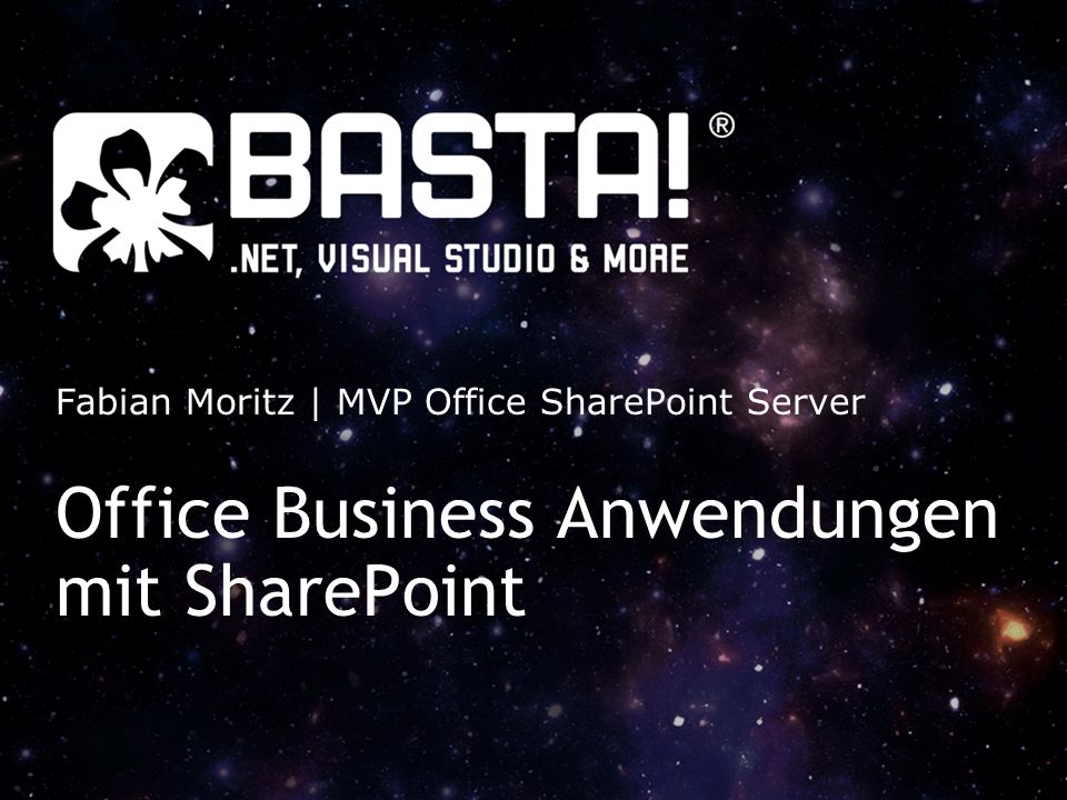 Office Business Anwendungen mit SharePoint Fabian Moritz | MVP Office SharePoint Server