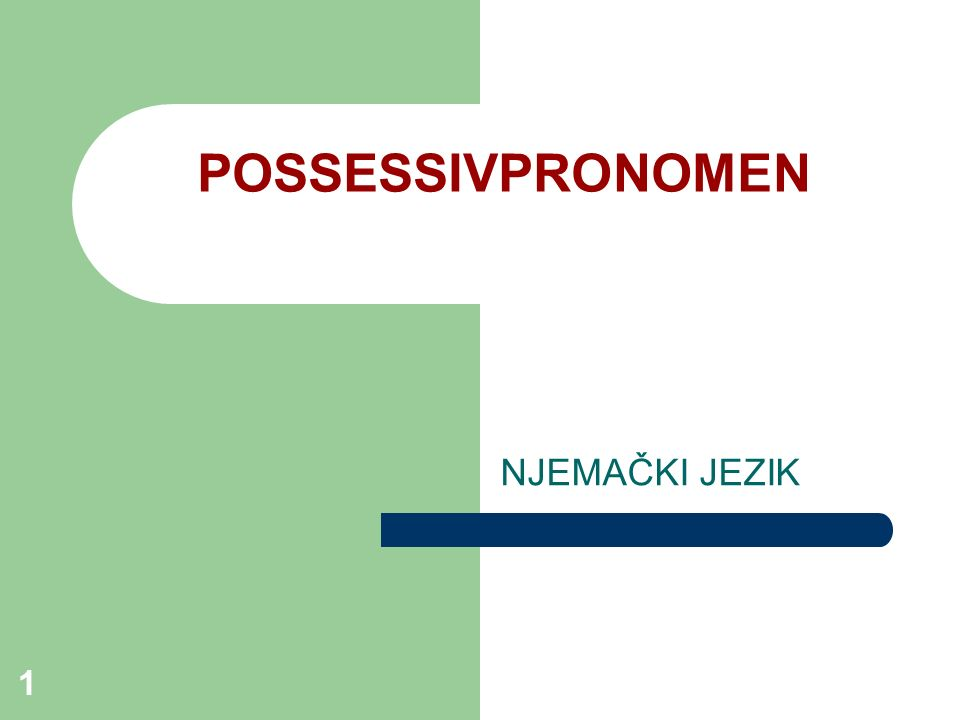 POSSESSIVPRONOMEN NJEMAČKI JEZIK 1