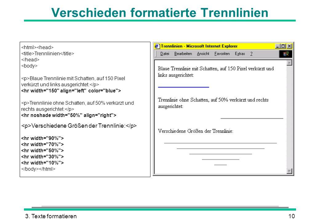 3. Texte formatieren10 Verschieden formatierte Trennlinien Trennlinie ohne Schatten, auf 50% verkürzt und Verschiedene Größen der Trennlinie: Trennlin