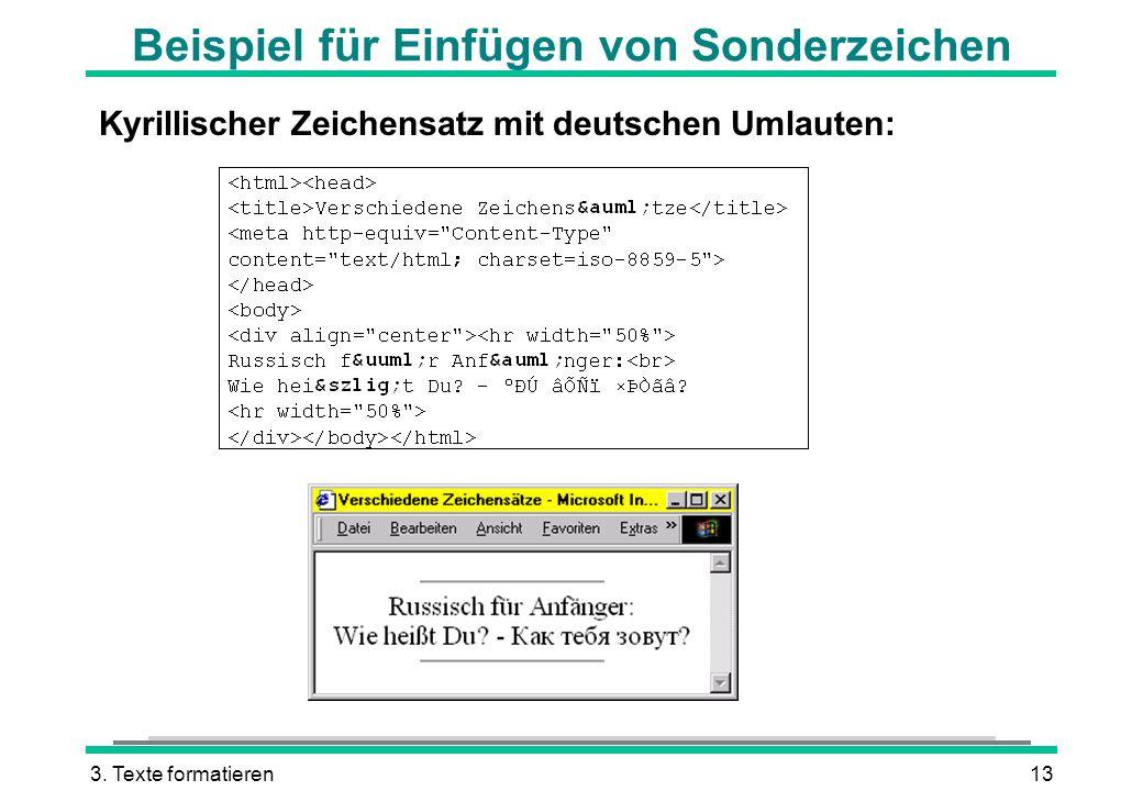 3. Texte formatieren13 Beispiel für Einfügen von Sonderzeichen Kyrillischer Zeichensatz mit deutschen Umlauten:
