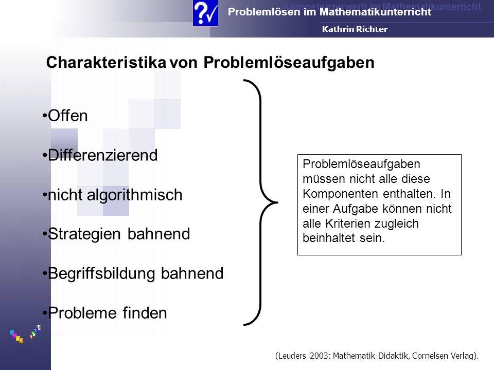 Kompetenzerwerb im Mathematikunterricht Problemlösen im Mathematikunterricht FH-Dortmund Kathrin Richter Problemlöseaufgaben müssen nicht alle diese K