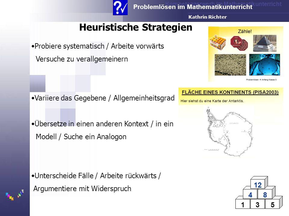 Kompetenzerwerb im Mathematikunterricht Problemlösen im Mathematikunterricht FH-Dortmund Kathrin Richter Probiere systematisch / Arbeite vorwärts Vers