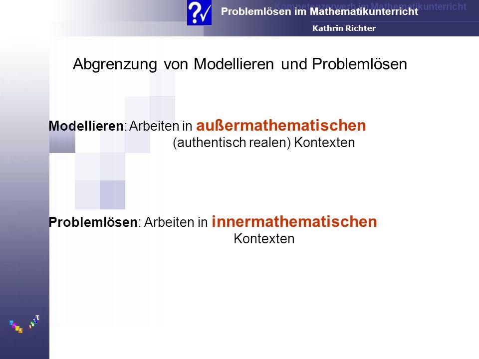 Kompetenzerwerb im Mathematikunterricht Problemlösen im Mathematikunterricht FH-Dortmund Kathrin Richter Abgrenzung von Modellieren und Problemlösen M