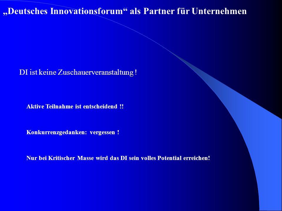 Deutsches Innovationsforum als Partner für Unternehmen Aktive Teilnahme ist entscheidend !.