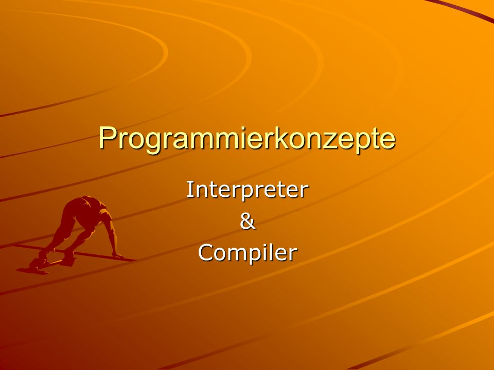 Programmierkonzepte Interpreter&Compiler
