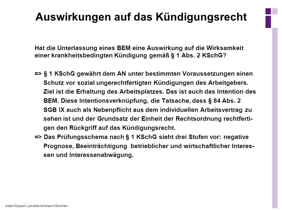 Albert Küspert, Landeskirchenamt München Auswirkungen auf das Kündigungsrecht Hat die Unterlassung eines BEM eine Auswirkung auf die Wirksamkeit einer