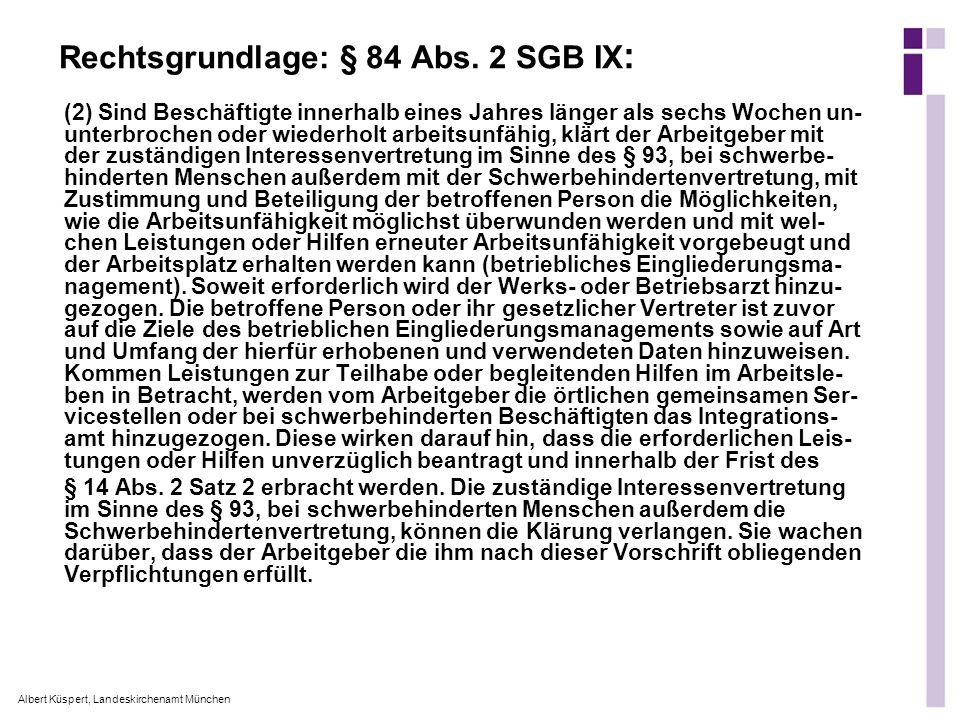 Albert Küspert, Landeskirchenamt München Rechtsgrundlage: § 84 Abs. 2 SGB IX : (2) Sind Beschäftigte innerhalb eines Jahres länger als sechs Wochen un