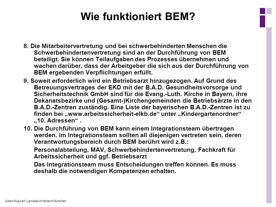 Albert Küspert, Landeskirchenamt München Wie funktioniert BEM? 8. Die Mitarbeitervertretung und bei schwerbehinderten Menschen die Schwerbehindertenve