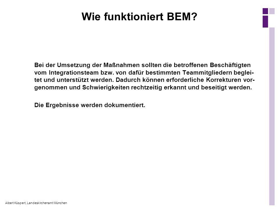 Albert Küspert, Landeskirchenamt München Bei der Umsetzung der Maßnahmen sollten die betroffenen Beschäftigten vom Integrationsteam bzw. von dafür bes