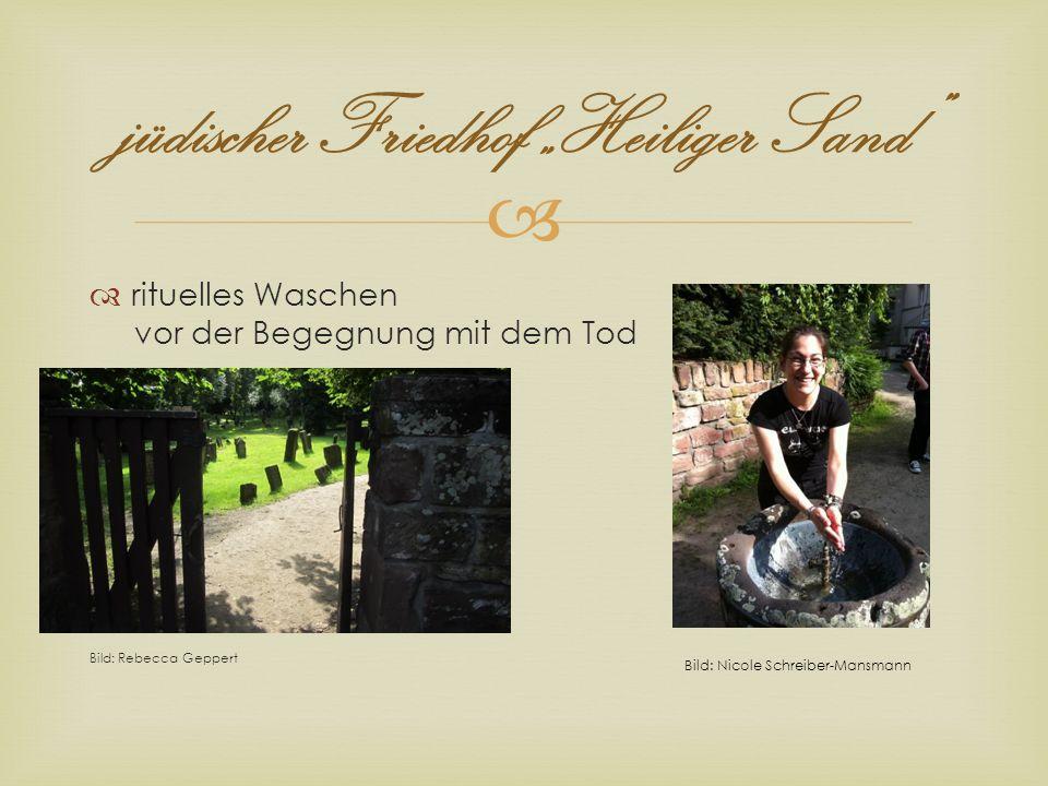 jüdischer Friedhof Heiliger Sand rituelles Waschen vor der Begegnung mit dem Tod Bild: Rebecca Geppert Bild: Nicole Schreiber-Mansmann