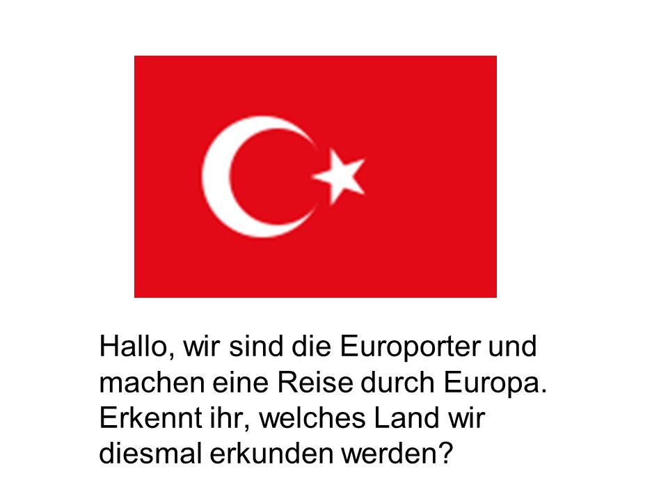 Hallo, wir sind die Europorter und machen eine Reise durch Europa. Erkennt ihr, welches Land wir diesmal erkunden werden?