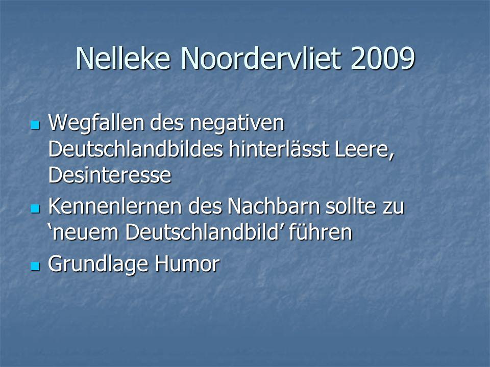 Nelleke Noordervliet 2009 Wegfallen des negativen Deutschlandbildes hinterlässt Leere, Desinteresse Wegfallen des negativen Deutschlandbildes hinterlä