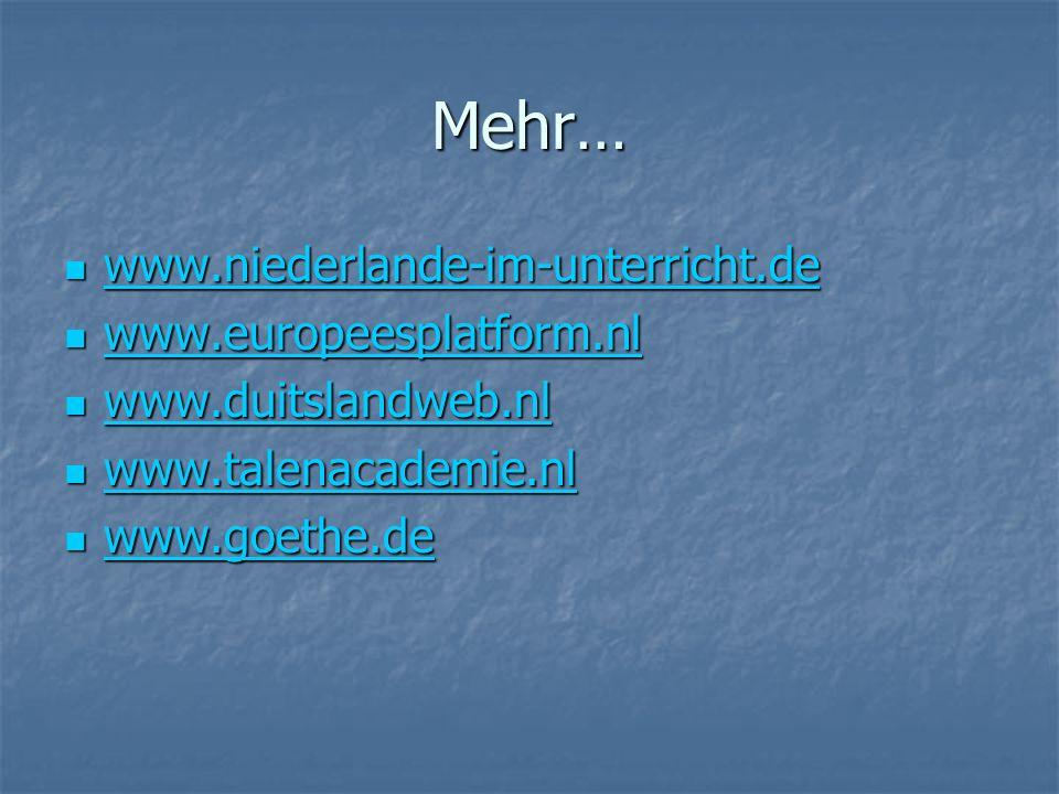 Mehr… www.niederlande-im-unterricht.de www.niederlande-im-unterricht.de www.niederlande-im-unterricht.de www.europeesplatform.nl www.europeesplatform.