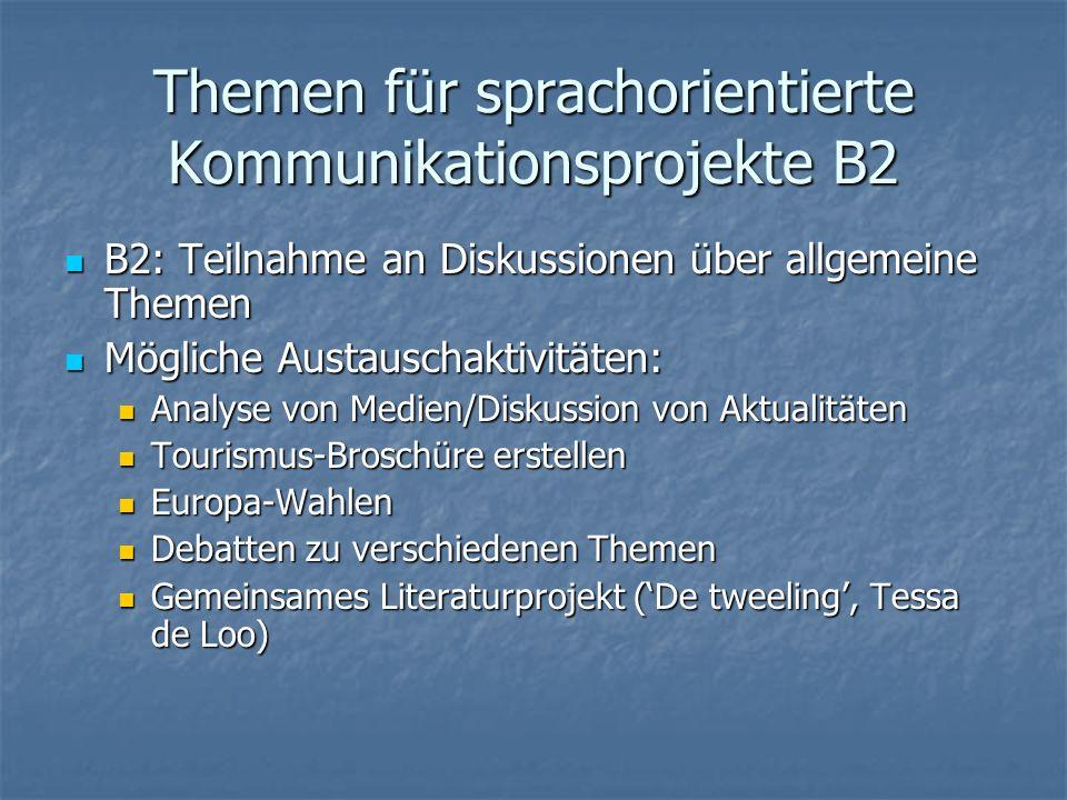 Themen für sprachorientierte Kommunikationsprojekte B2 B2: Teilnahme an Diskussionen über allgemeine Themen B2: Teilnahme an Diskussionen über allgeme