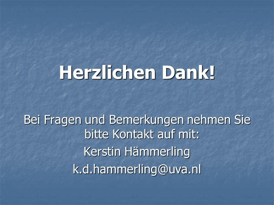 Herzlichen Dank! Bei Fragen und Bemerkungen nehmen Sie bitte Kontakt auf mit: Kerstin Hämmerling k.d.hammerling@uva.nl
