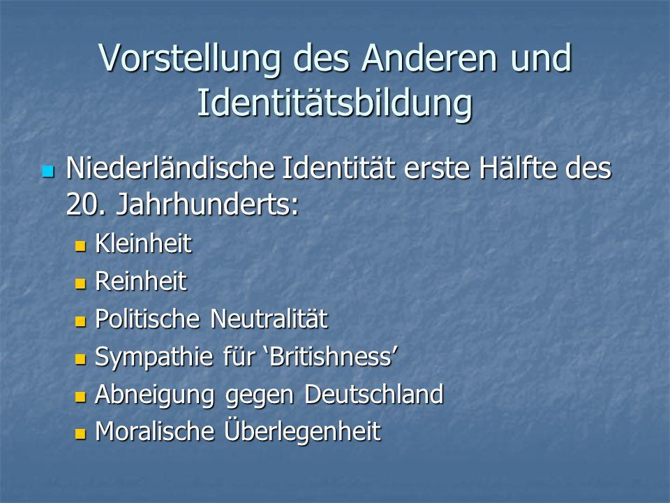 Vorstellung des Anderen und Identitätsbildung Niederländische Identität erste Hälfte des 20. Jahrhunderts: Niederländische Identität erste Hälfte des