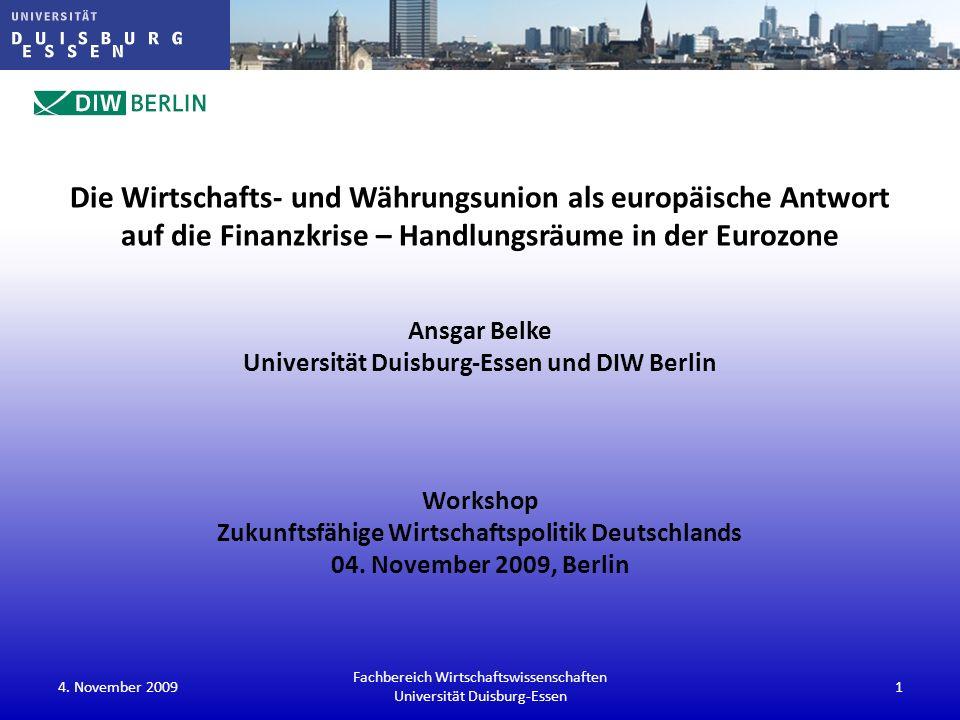 Die Wirtschafts- und Währungsunion als europäische Antwort auf die Finanzkrise – Handlungsräume in der Eurozone Ansgar Belke Universität Duisburg-Esse