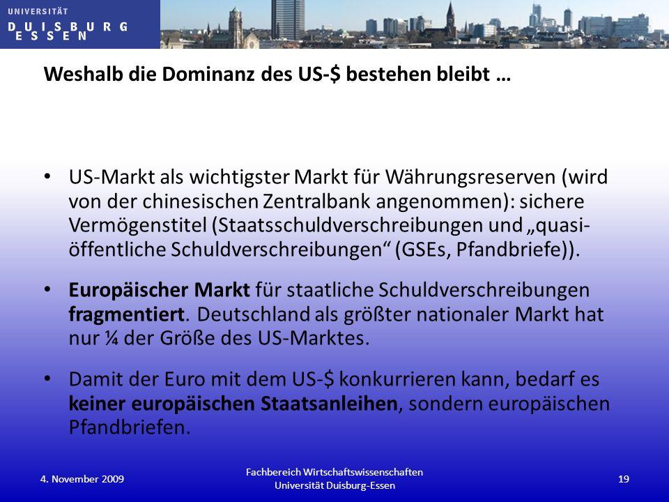 Weshalb die Dominanz des US-$ bestehen bleibt … US-Markt als wichtigster Markt für Währungsreserven (wird von der chinesischen Zentralbank angenommen)