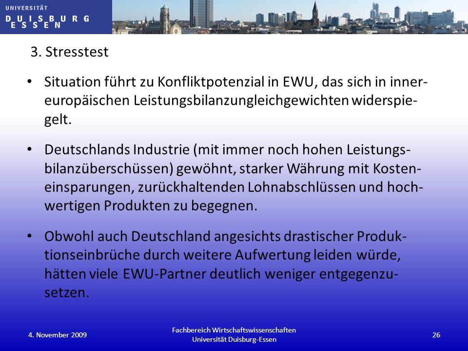 3. Stresstest Situation führt zu Konfliktpotenzial in EWU, das sich in inner- europäischen Leistungsbilanzungleichgewichten widerspie- gelt. Deutschla