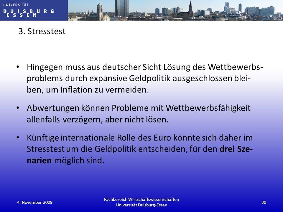 3. Stresstest Hingegen muss aus deutscher Sicht Lösung des Wettbewerbs- problems durch expansive Geldpolitik ausgeschlossen blei- ben, um Inflation zu