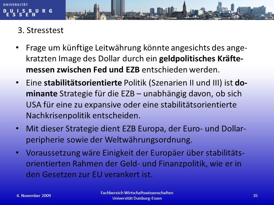 3. Stresstest Frage um künftige Leitwährung könnte angesichts des ange- kratzten Image des Dollar durch ein geldpolitisches Kräfte- messen zwischen Fe