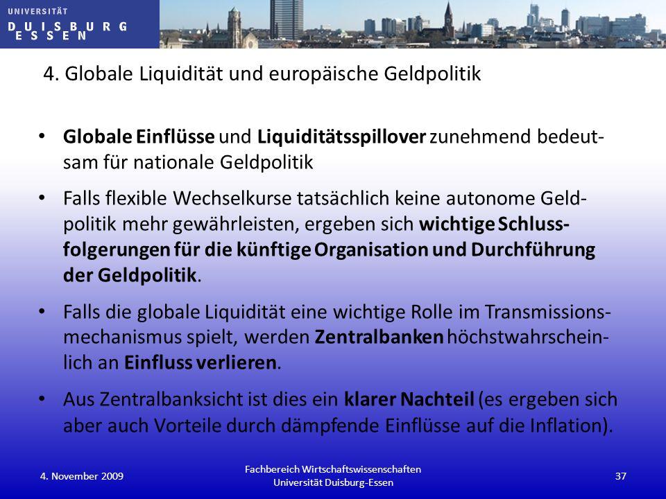 4. Globale Liquidität und europäische Geldpolitik Globale Einflüsse und Liquiditätsspillover zunehmend bedeut- sam für nationale Geldpolitik Falls fle