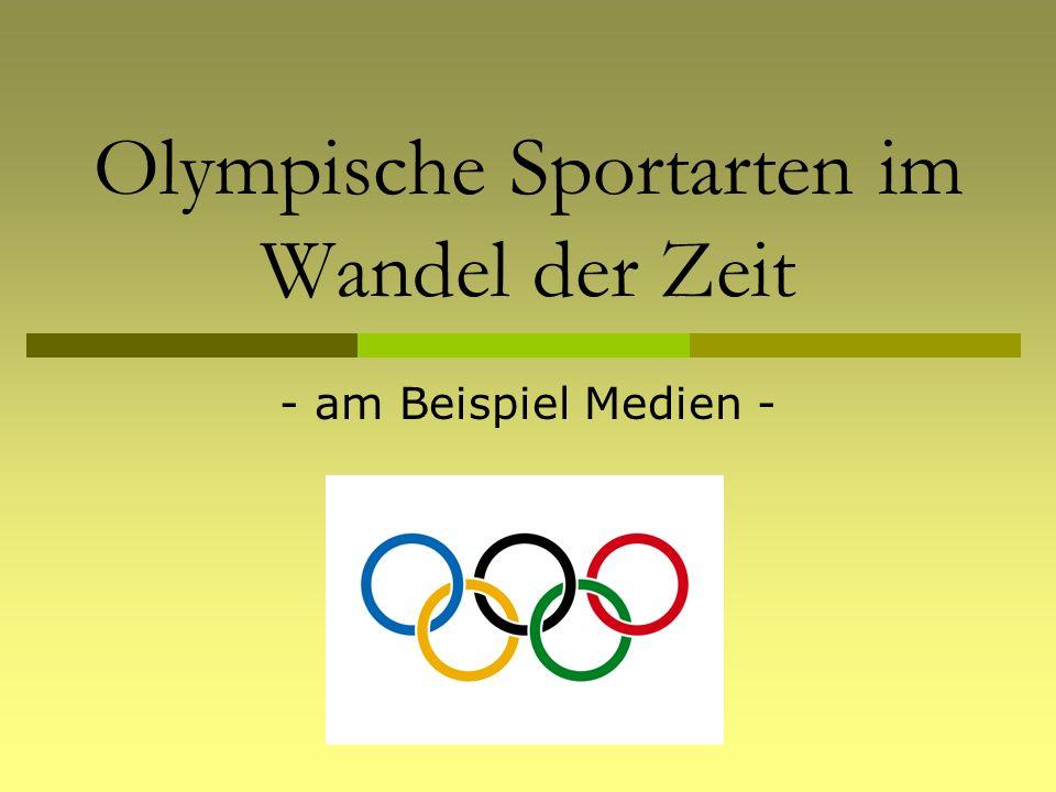Olympische Sportarten im Wandel der Zeit - am Beispiel Medien -