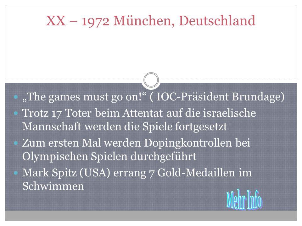 XX – 1972 München, Deutschland The games must go on.