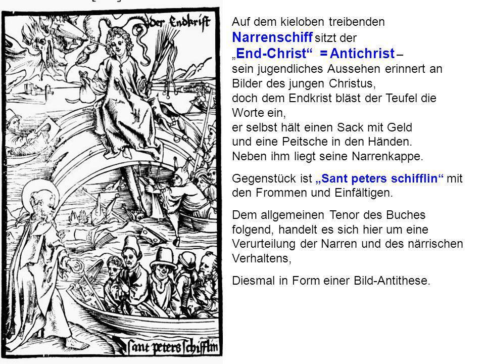 Auf dem kieloben treibenden Narrenschiff sitzt der End-Christ = Antichrist – sein jugendliches Aussehen erinnert an Bilder des jungen Christus, doch d