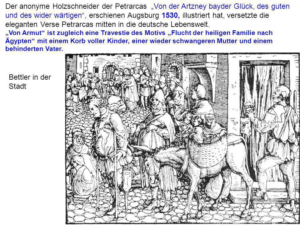 Der anonyme Holzschneider der Petrarcas Von der Artzney bayder Glück, des guten und des wider wärtigen, erschienen Augsburg 1530, illustriert hat, ver