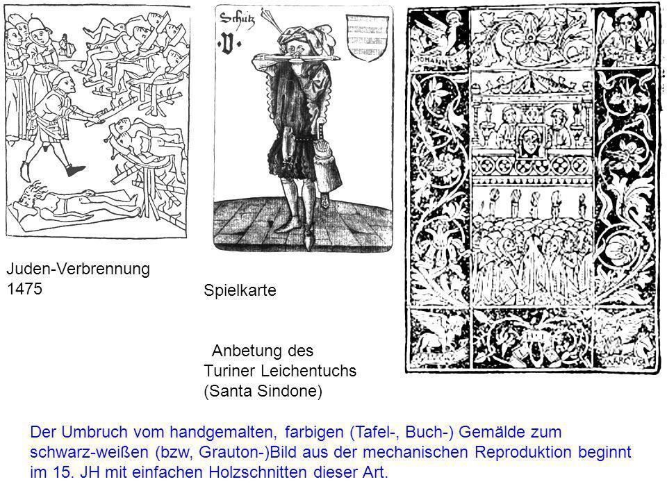 Spielkarte Anbetung des Turiner Leichentuchs (Santa Sindone) Der Umbruch vom handgemalten, farbigen (Tafel-, Buch-) Gemälde zum schwarz-weißen (bzw, Grauton-)Bild aus der mechanischen Reproduktion beginnt im 15.