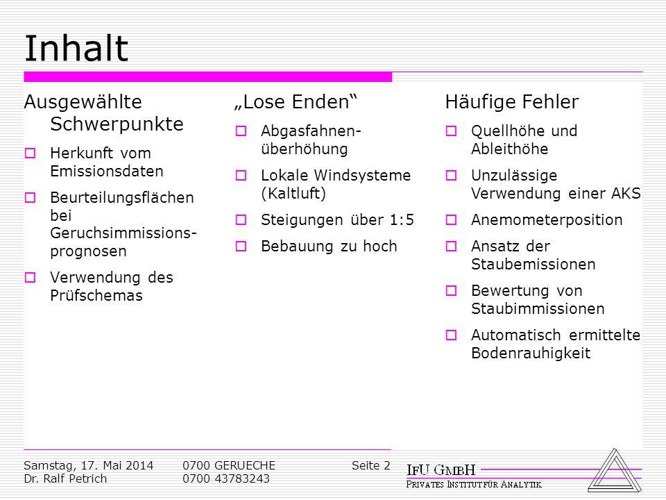 Samstag, 17. Mai 2014 Dr. Ralf Petrich 0700 GERUECHE 0700 43783243 Seite 2 Inhalt Ausgewählte Schwerpunkte Herkunft vom Emissionsdaten Beurteilungsflä