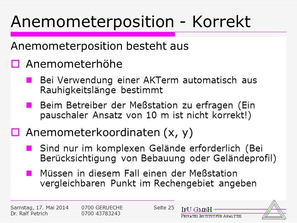 Samstag, 17. Mai 2014 Dr. Ralf Petrich 0700 GERUECHE 0700 43783243 Seite 25 Anemometerposition - Korrekt Anemometerposition besteht aus Anemometerhöhe