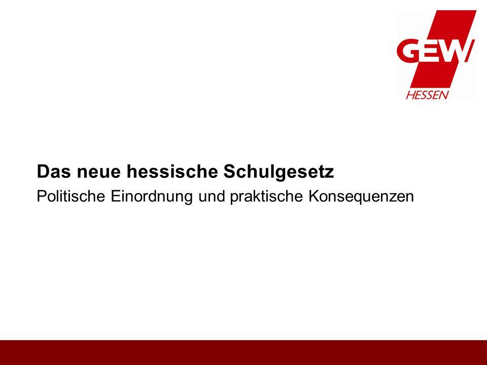 Jens Wernicke Das neue hessische Schulgesetz Politische Einordnung und praktische Konsequenzen